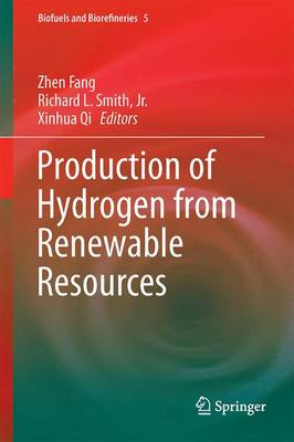 Production of Hydrogen from Renewable Resources - Biofuels and Biorefineries 5 (Hardback)