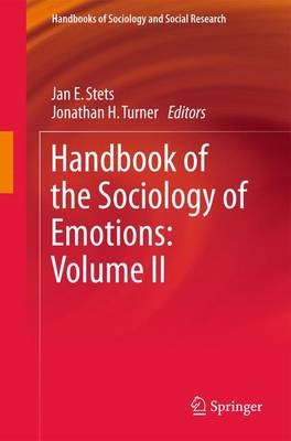 Handbook of the Sociology of Emotions: Volume II - Handbooks of Sociology and Social Research (Paperback)