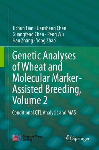 Genetic Analyses of Wheat and Molecular Marker-Assisted Breeding, Volume 2: Conditional QTL Analysis and MAS (Hardback)