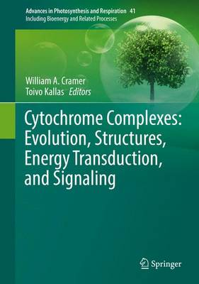 Cytochrome Complexes: Evolution, Structures, Energy Transduction, and Signaling - Advances in Photosynthesis and Respiration 41 (Hardback)