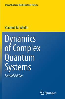 Dynamics of Complex Quantum Systems - Theoretical and Mathematical Physics (Paperback)