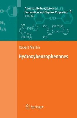 Aromatic Hydroxyketones: Preparation and Physical Properties: Vol.1: Hydroxybenzophenones Vol.2: Hydroxyacetophenones I Vol.3: Hydroxyacetophenones II Vol.4: Hydroxypropiophenones, Hydroxyisobutyrophenones, Hydroxypivalophenones and Derivatives (Paperback)