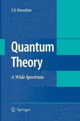 Quantum Theory: A Wide Spectrum (Paperback)