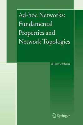 Ad-hoc Networks: Fundamental Properties and Network Topologies (Paperback)