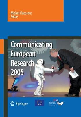 Communicating European Research 2005: Proceedings of the Conference, Brussels, 14-15 November 2005 (Paperback)