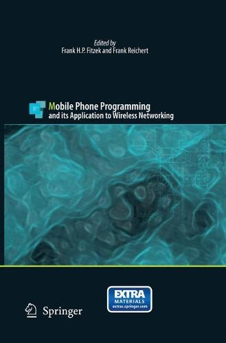 Mobile Phone Programming: and its Application to Wireless Networking (Paperback)