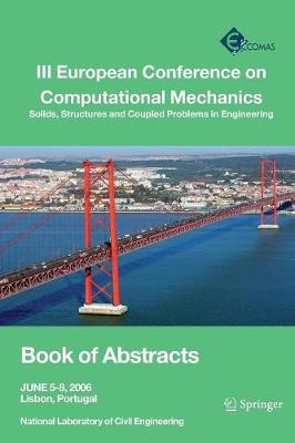 III European Conference on Computational Mechanics: Solids, Structures and Coupled Problems in Engineering: Book of Abstracts (Paperback)