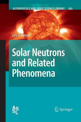 Solar Neutrons and Related Phenomena - Astrophysics and Space Science Library 365 (Paperback)