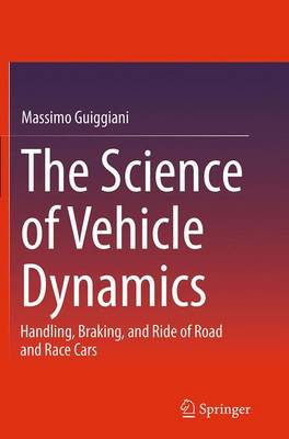 The Science of Vehicle Dynamics: Handling, Braking, and Ride of Road and Race Cars (Paperback)