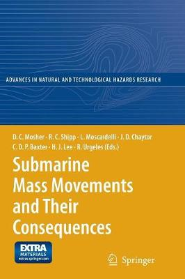 Submarine Mass Movements and Their Consequences: 4th International Symposium - Advances in Natural and Technological Hazards Research 28 (Paperback)