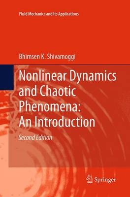 Nonlinear Dynamics and Chaotic Phenomena: An Introduction - Fluid Mechanics and Its Applications 103 (Paperback)