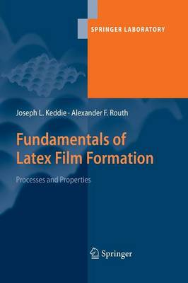 Fundamentals of Latex Film Formation: Processes and Properties - Springer Laboratory (Paperback)