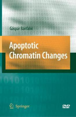 Apoptotic Chromatin Changes (Paperback)