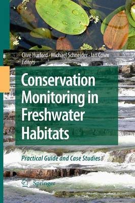 Conservation Monitoring in Freshwater Habitats: A Practical Guide and Case Studies (Paperback)