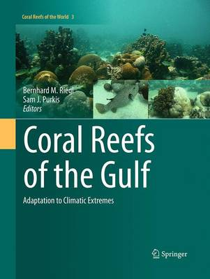 Coral Reefs of the Gulf: Adaptation to Climatic Extremes - Coral Reefs of the World 3 (Paperback)