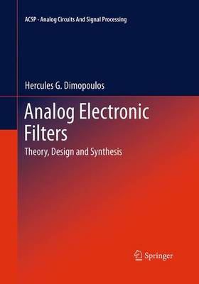 Analog Electronic Filters: Theory, Design and Synthesis - Analog Circuits and Signal Processing (Paperback)