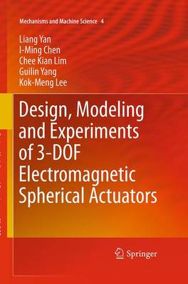 Design, Modeling and Experiments of 3-DOF Electromagnetic Spherical Actuators - Mechanisms and Machine Science 4 (Paperback)