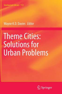 Theme Cities: Solutions for Urban Problems - GeoJournal Library 112 (Paperback)