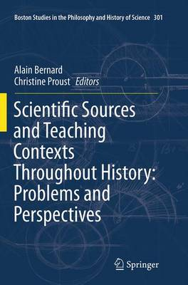 Scientific Sources and Teaching Contexts Throughout History: Problems and Perspectives - Boston Studies in the Philosophy and History of Science 301 (Paperback)