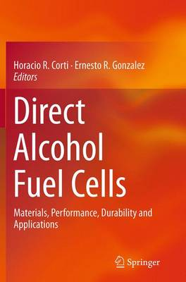 Direct Alcohol Fuel Cells: Materials, Performance, Durability and Applications (Paperback)