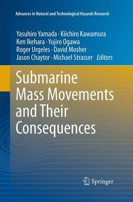 Submarine Mass Movements and Their Consequences: 5th International Symposium - Advances in Natural and Technological Hazards Research 31 (Paperback)