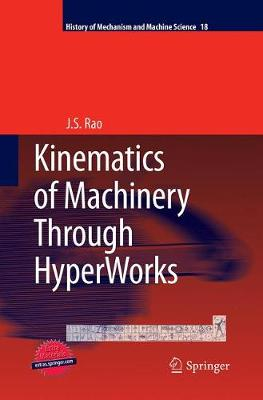 Kinematics of Machinery Through HyperWorks - History of Mechanism and Machine Science 18 (Paperback)