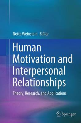 Human Motivation and Interpersonal Relationships: Theory, Research, and Applications (Paperback)