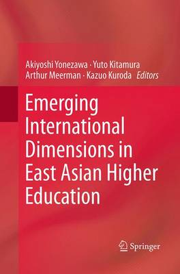 Emerging International Dimensions in East Asian Higher Education (Paperback)