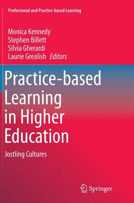 Practice-based Learning in Higher Education: Jostling Cultures - Professional and Practice-based Learning 10 (Paperback)