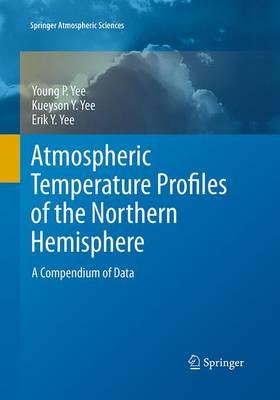 Atmospheric Temperature Profiles of the Northern Hemisphere: A Compendium of Data - Springer Atmospheric Sciences (Paperback)