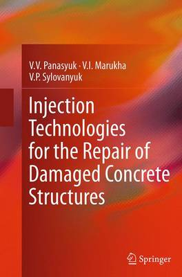 Injection Technologies for the Repair of Damaged Concrete Structures (Paperback)