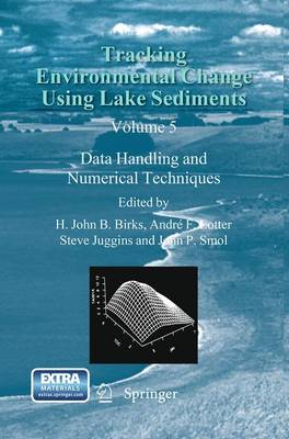 Tracking Environmental Change Using Lake Sediments: Data Handling and Numerical Techniques - Developments in Paleoenvironmental Research 5 (Paperback)