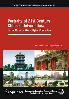 Portraits of 21st Century Chinese Universities:: In the Move to Mass Higher Education - CERC Studies in Comparative Education 30 (Paperback)