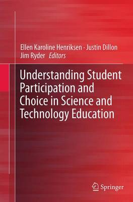 Understanding Student Participation and Choice in Science and Technology Education (Paperback)