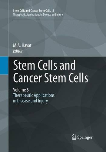 Stem Cells and Cancer Stem Cells, Volume 5: Therapeutic Applications in Disease and Injury - Stem Cells and Cancer Stem Cells 5 (Paperback)