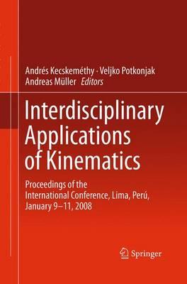 Interdisciplinary Applications of Kinematics: Proceedings of the International Conference, Lima, Peru, January 9-11, 2008 (Paperback)