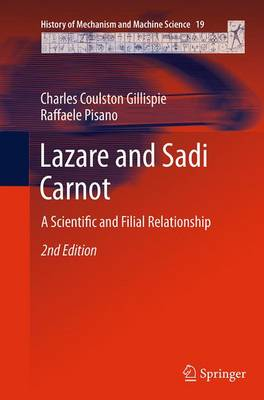 Lazare and Sadi Carnot: A Scientific and Filial Relationship - History of Mechanism and Machine Science 19 (Paperback)