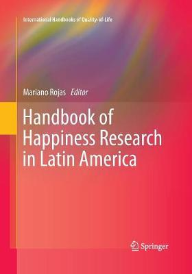 Handbook of Happiness Research in Latin America - International Handbooks of Quality-of-Life (Paperback)