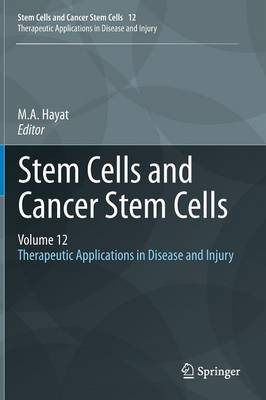 Stem Cells and Cancer Stem Cells, Volume 12: Therapeutic Applications in Disease and Injury - Stem Cells and Cancer Stem Cells 12 (Hardback)