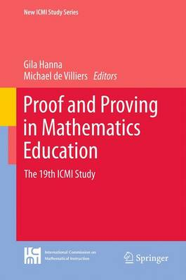 Proof and Proving in Mathematics Education: The 19th ICMI Study - New ICMI Study Series 15 (Paperback)
