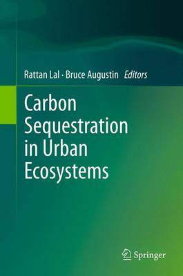 Carbon Sequestration in Urban Ecosystems (Paperback)