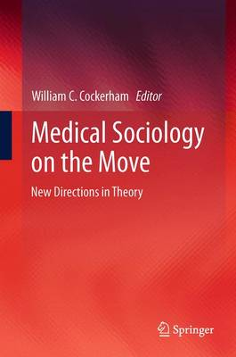 Medical Sociology on the Move: New Directions in Theory (Paperback)