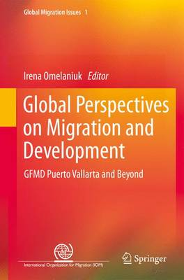 Global Perspectives on Migration and Development: GFMD Puerto Vallarta and Beyond - Global Migration Issues 1 (Paperback)