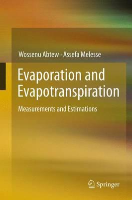 Evaporation and Evapotranspiration: Measurements and Estimations (Paperback)