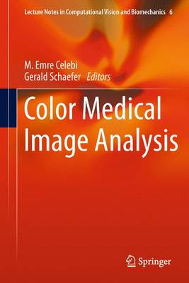 Color Medical Image Analysis - Lecture Notes in Computational Vision and Biomechanics 6 (Paperback)
