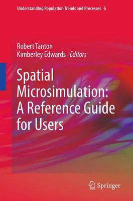Spatial Microsimulation: A Reference Guide for Users - Understanding Population Trends and Processes 6 (Paperback)