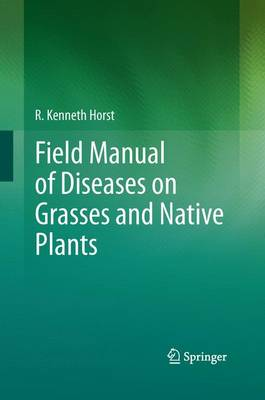 Field Manual of Diseases on Grasses and Native Plants (Paperback)
