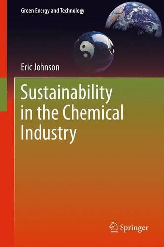 Sustainability in the Chemical Industry - Green Energy and Technology (Paperback)