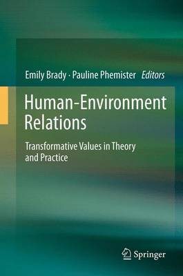 Human-Environment Relations: Transformative Values in Theory and Practice (Paperback)