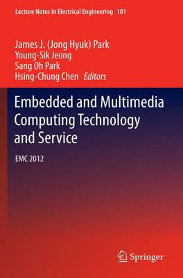 Embedded and Multimedia Computing Technology and Service: EMC 2012 - Lecture Notes in Electrical Engineering 181 (Paperback)